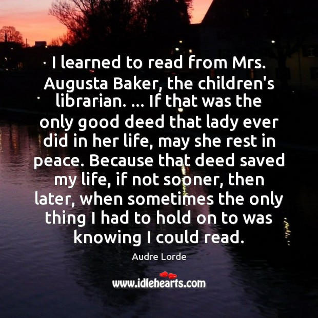 Image, I learned to read from Mrs. Augusta Baker, the children's librarian. … If