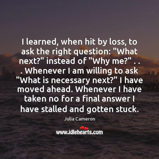 """I learned, when hit by loss, to ask the right question: """"What Image"""