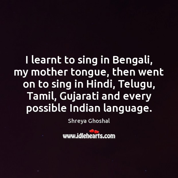 Image, I learnt to sing in Bengali, my mother tongue, then went on