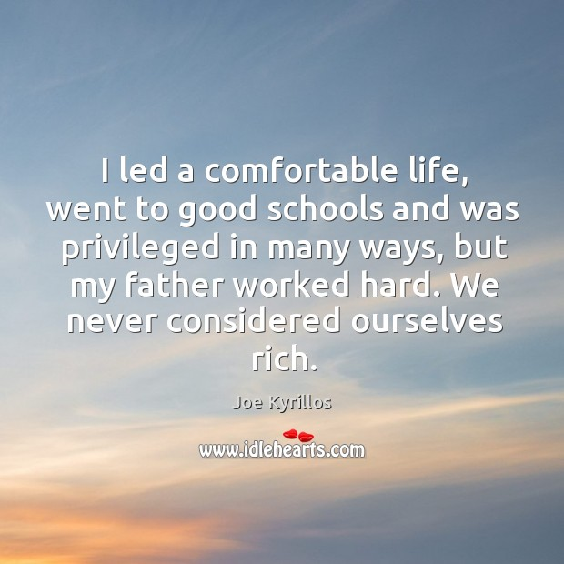 I led a comfortable life, went to good schools and was privileged Image