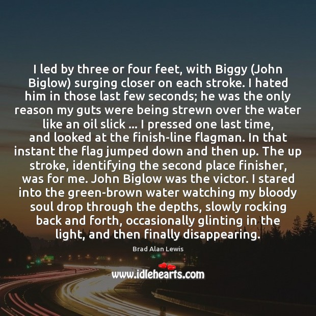 I led by three or four feet, with Biggy (John Biglow) surging Image