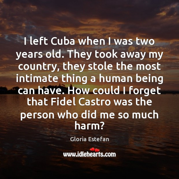 I left Cuba when I was two years old. They took away Image