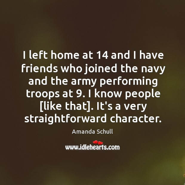 Image, I left home at 14 and I have friends who joined the navy