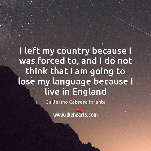 I left my country because I was forced to, and I do Image