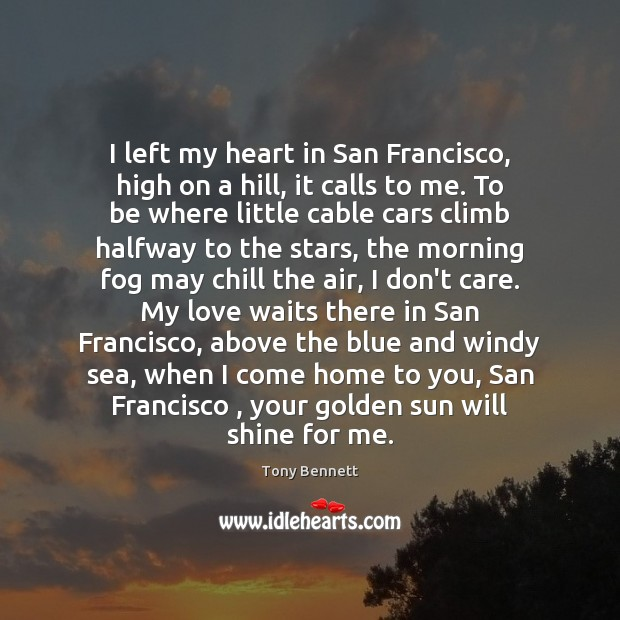 I left my heart in San Francisco, high on a hill, it Image