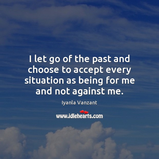 Image, I let go of the past and choose to accept every situation