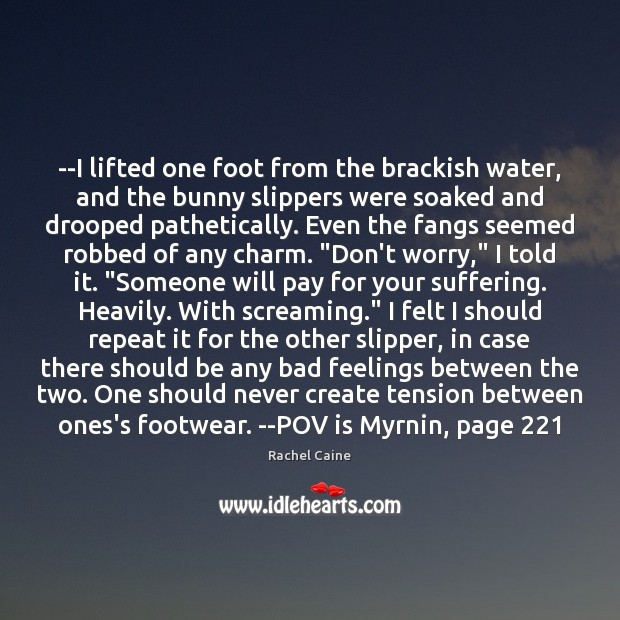 –I lifted one foot from the brackish water, and the bunny slippers Image
