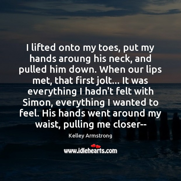 I lifted onto my toes, put my hands aroung his neck, and Image