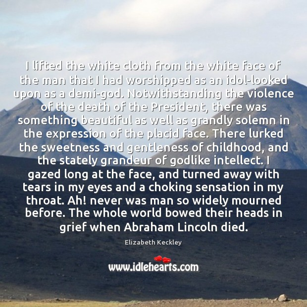 I lifted the white cloth from the white face of the man Image