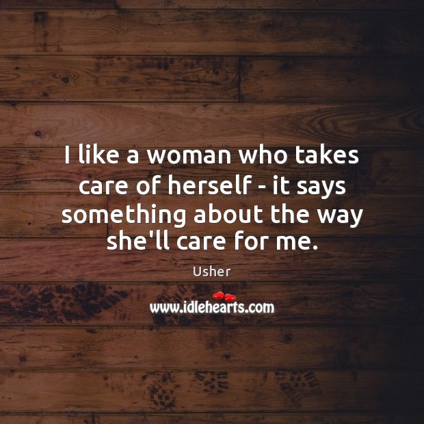 I like a woman who takes care of herself – it says Image