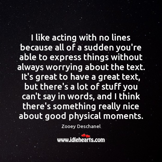 Image, I like acting with no lines because all of a sudden you're