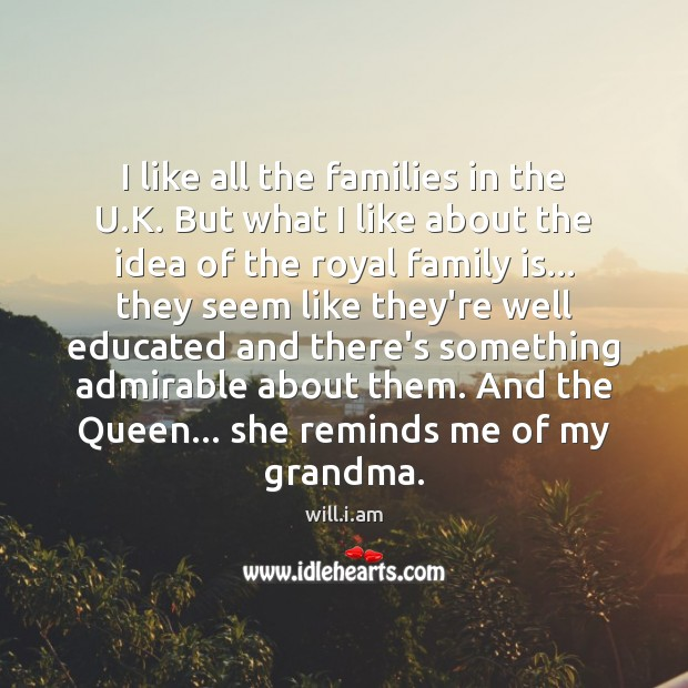 I like all the families in the U.K. But what I Image