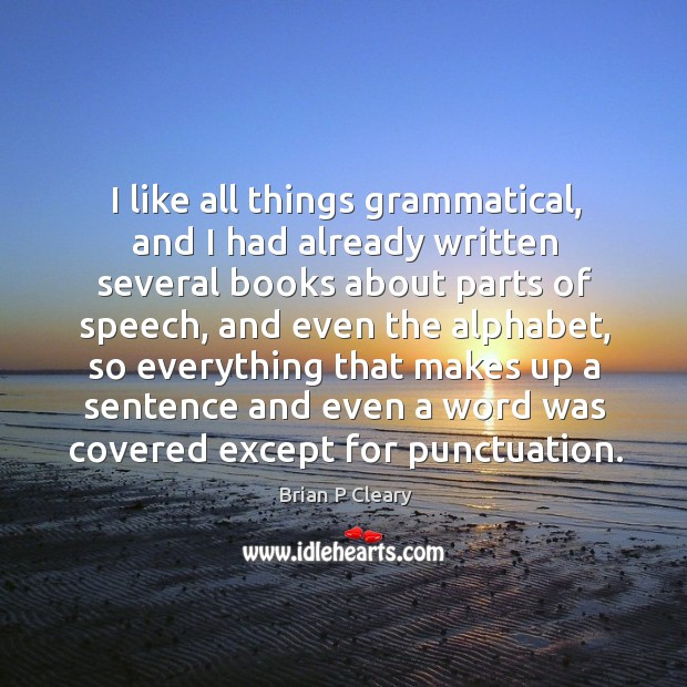 Image, I like all things grammatical, and I had already written several books about parts