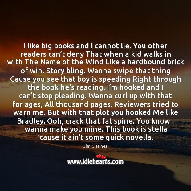 Image, I like big books and I cannot lie. You other readers can'