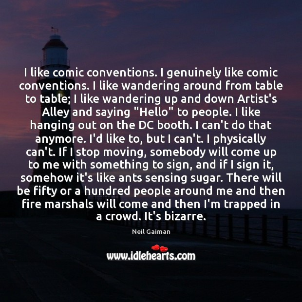 I like comic conventions. I genuinely like comic conventions. I like wandering Image