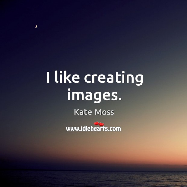 Picture Quote by Kate Moss