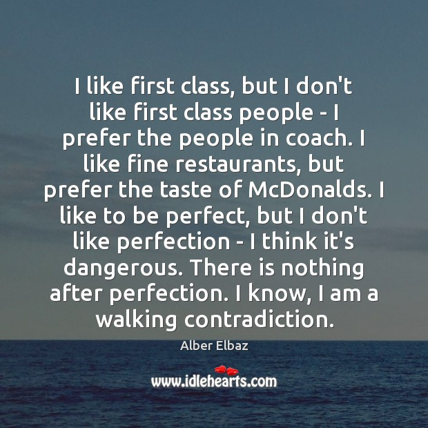 I like first class, but I don't like first class people – Image