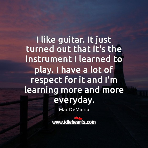 I like guitar. It just turned out that it's the instrument I Image
