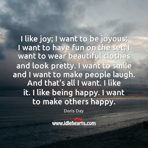Image, I like joy; I want to be joyous; I want to have