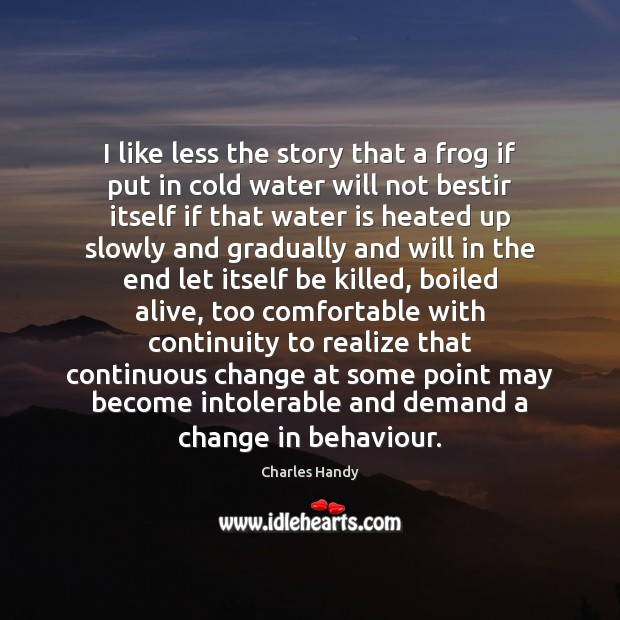 I like less the story that a frog if put in cold Image
