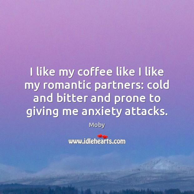 Image, I like my coffee like I like my romantic partners: cold and