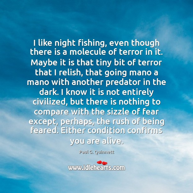 I like night fishing, even though there is a molecule of terror Image