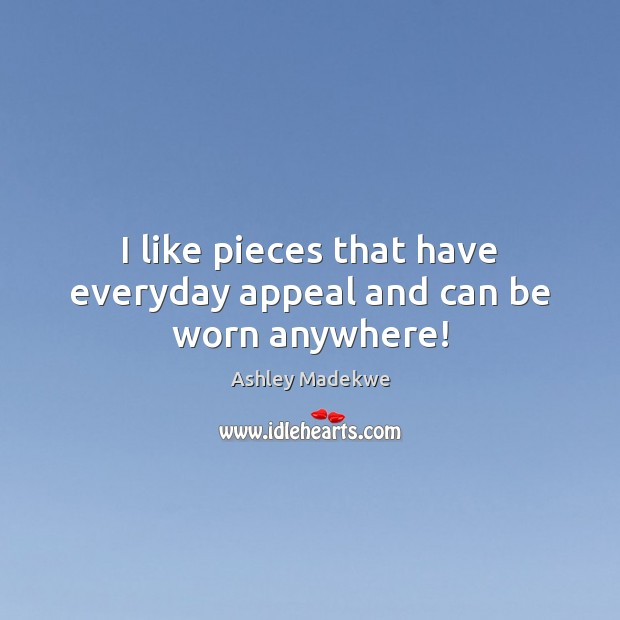 I like pieces that have everyday appeal and can be worn anywhere! Image