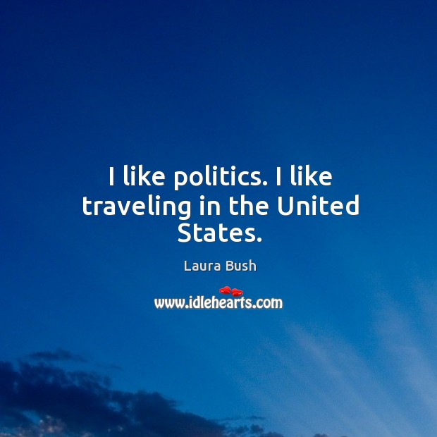 Picture Quote by Laura Bush