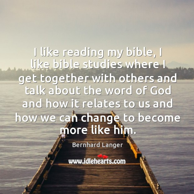 Image, I like reading my bible, I like bible studies where I get together with others and