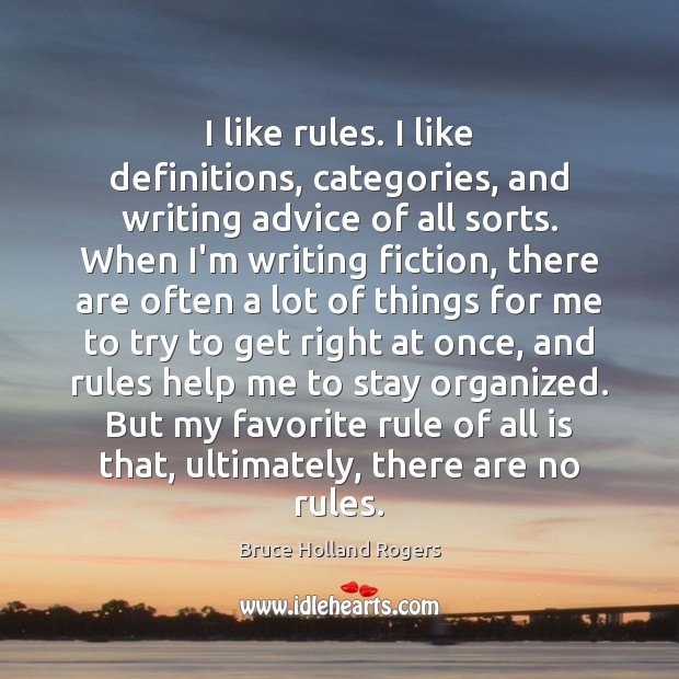 Image, I like rules. I like definitions, categories, and writing advice of all