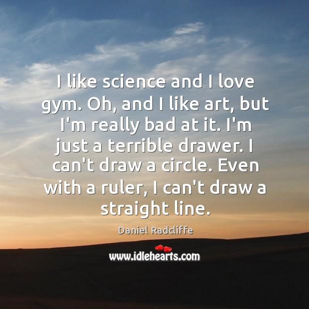 I like science and I love gym. Oh, and I like art, Image