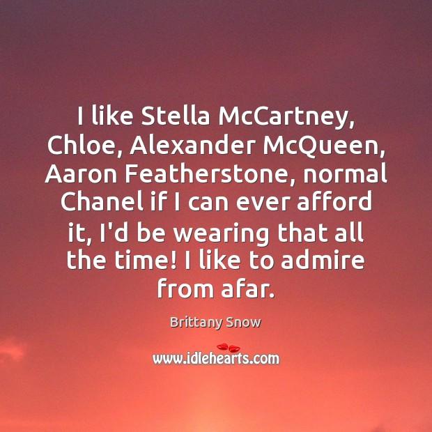 I like Stella McCartney, Chloe, Alexander McQueen, Aaron Featherstone, normal Chanel if Image