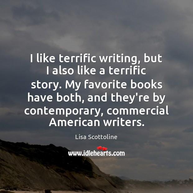 Image, I like terrific writing, but I also like a terrific story. My