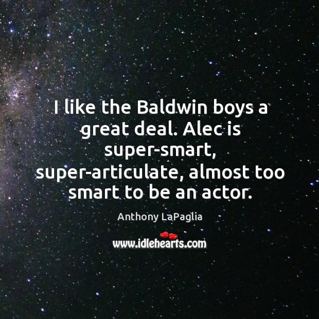 Image, I like the baldwin boys a great deal. Alec is super-smart, super-articulate