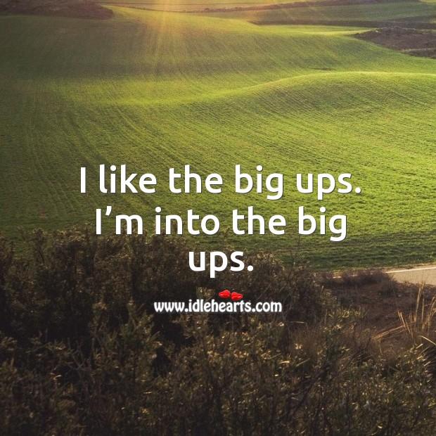 I like the big ups. I'm into the big ups. Image