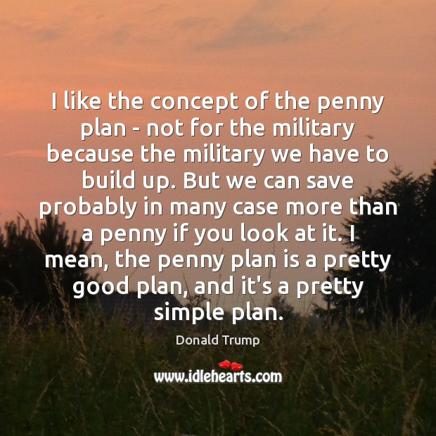 I like the concept of the penny plan – not for the Image