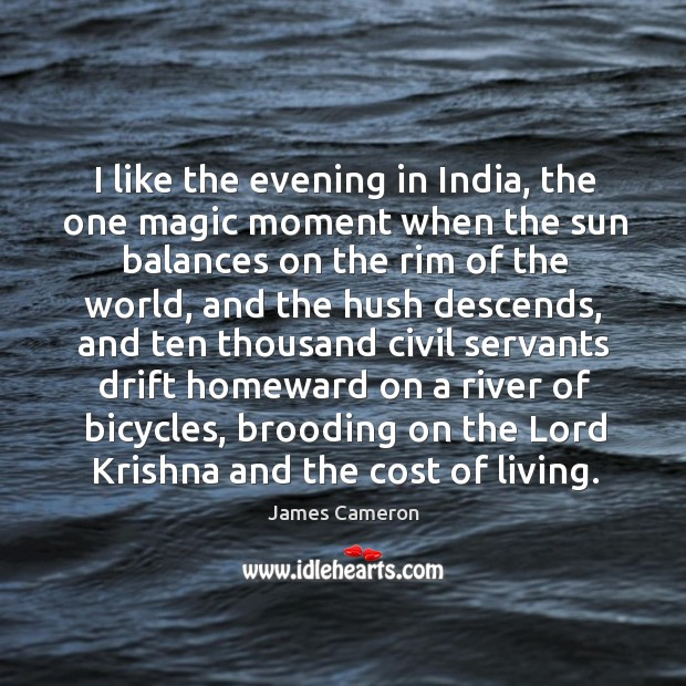 I like the evening in india, the one magic moment when the sun balances on the rim of the world Image