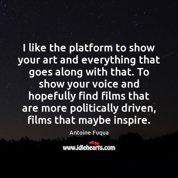 I like the platform to show your art and everything that goes Image