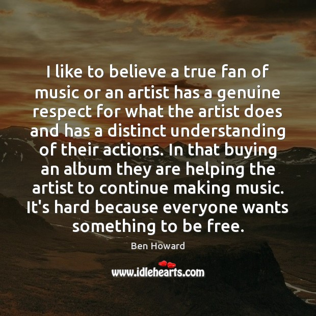 Image, I like to believe a true fan of music or an artist