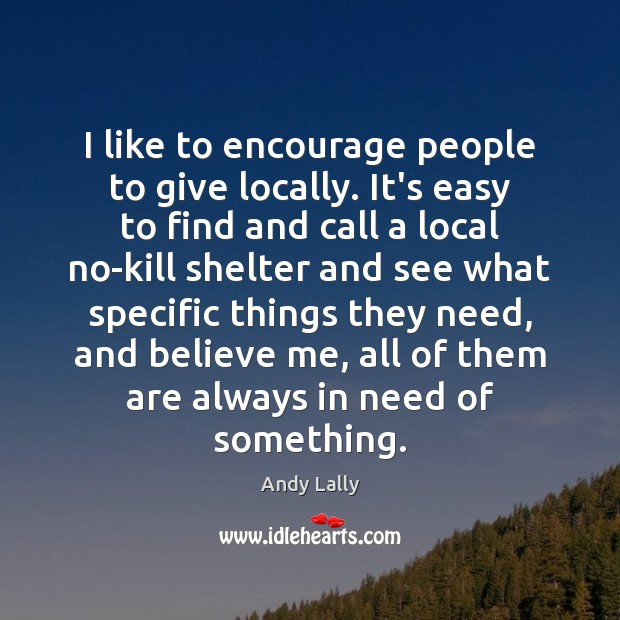 Image, I like to encourage people to give locally. It's easy to find