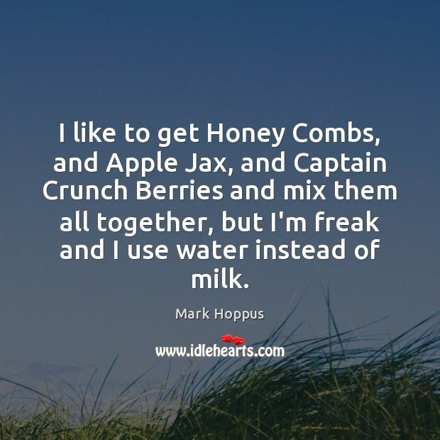 I like to get Honey Combs, and Apple Jax, and Captain Crunch Image