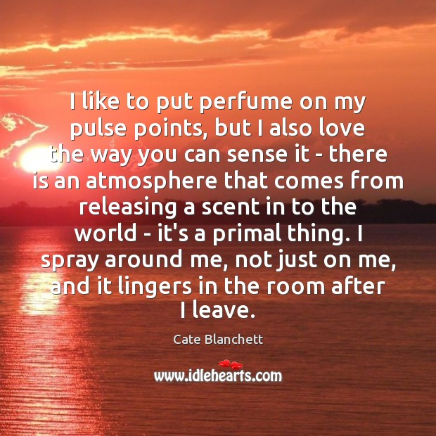 I like to put perfume on my pulse points, but I also Image