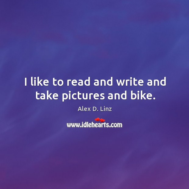 Image, I like to read and write and take pictures and bike.