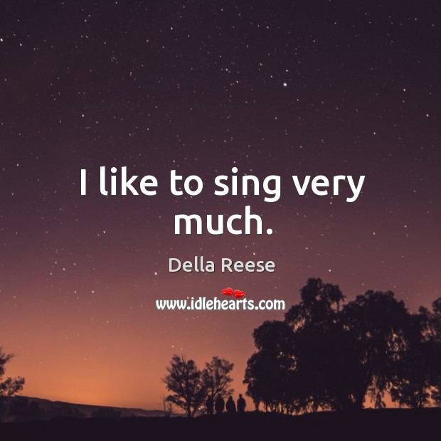 I like to sing very much. Image