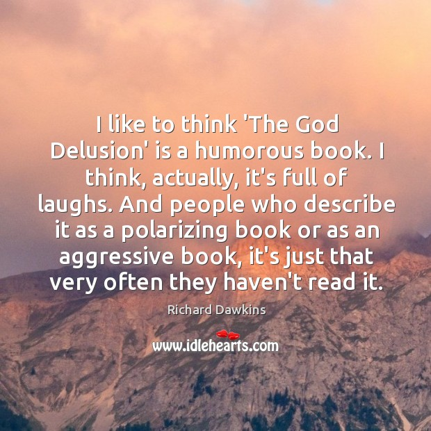 I like to think 'The God Delusion' is a humorous book. I Image