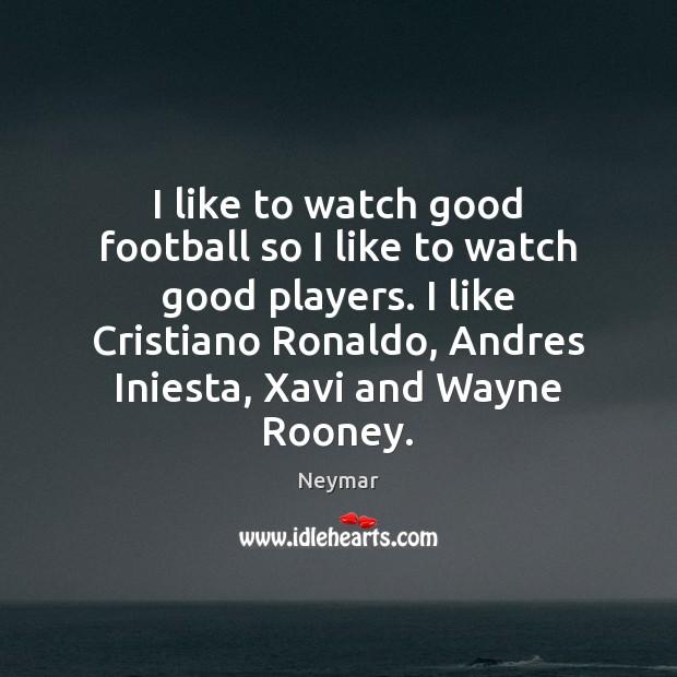 I like to watch good football so I like to watch good Image