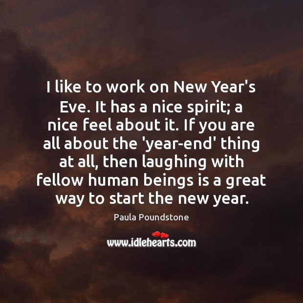 Image, I like to work on New Year's Eve. It has a nice