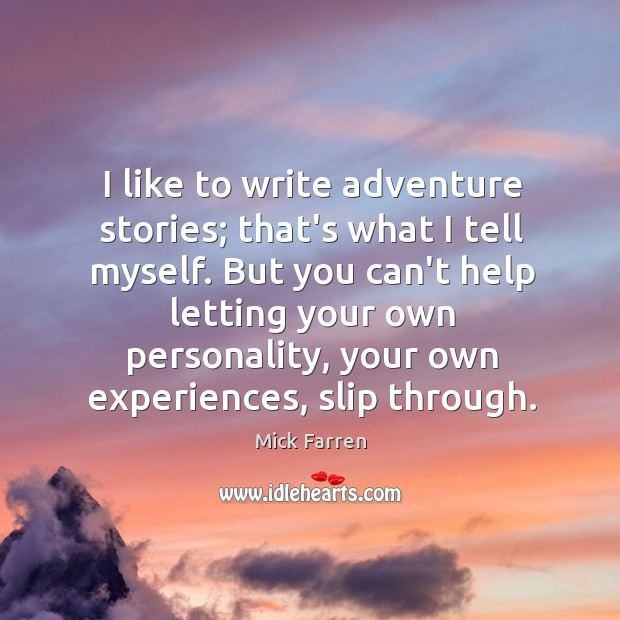 I like to write adventure stories; that's what I tell myself. But Image