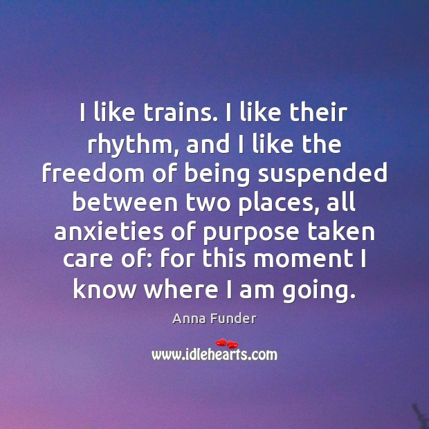 Image, I like trains. I like their rhythm, and I like the freedom