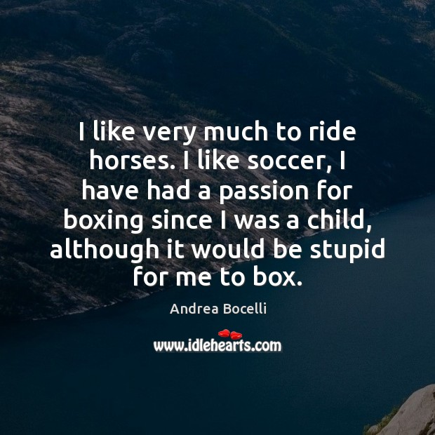 Image, I like very much to ride horses. I like soccer, I have